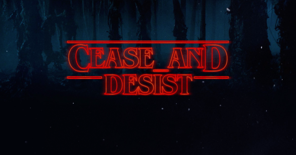 cease and desist 'Stranger Things' style